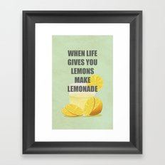 When life gives you lemons, make lemonade quotes Framed Art Print