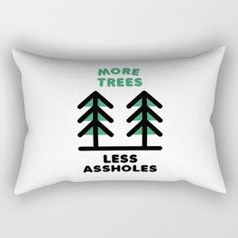 More Trees Less Assholes Rectangular Pillow