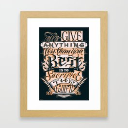 Give Everything! Framed Art Print