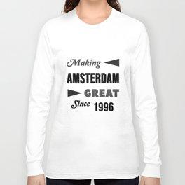Making Amsterdam Great Since 1996 Long Sleeve T-shirt