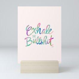 Exhale the Bullshit Mini Art Print