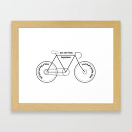 You can't buy happiness buy you can buy a bike :)  Framed Art Print