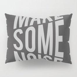 Make Some Noise Pillow Sham