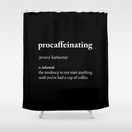 Procaffeinating black and white typography coffee shop home wall decor bedroom Shower Curtain