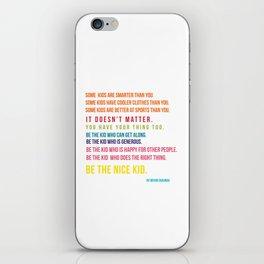 Be the nice kid #minimalism #colorful iPhone Skin