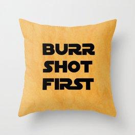 Burr Shot First Throw Pillow