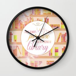 I HAVE ALWAYS IMAGINED Wall Clock
