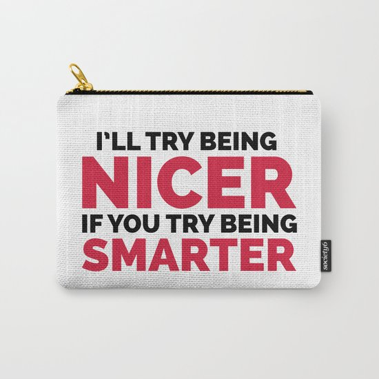 Try Being Smarter Funny Quote Carry-All Pouch