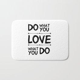 Do what you Love What you do Bath Mat