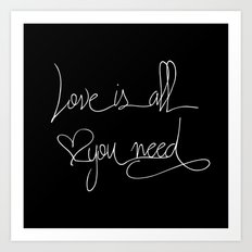 Love is all you need white hand lettering on black Art Print