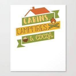 Cabins, Campfires, & Cocoa Camping Vacation T-Shirt Canvas Print