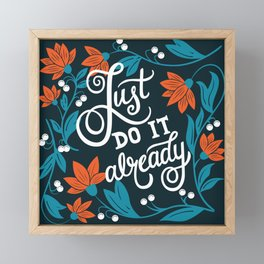 Just do it already Framed Mini Art Print