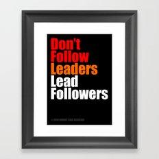2010 - Don't Follow Leaders Lead Followers (Black) Framed Art Print