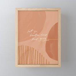 Let go. Breathe Deep. Keep Going. Framed Mini Art Print