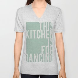THIS KITCHEN IS FOR DANCING Mint quote Unisex V-Neck