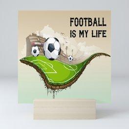 Football is my life Mini Art Print