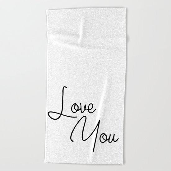 Love You Beach Towel
