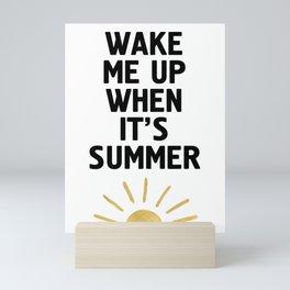 WAKE ME UP WHEN IT'S SUMMER Mini Art Print
