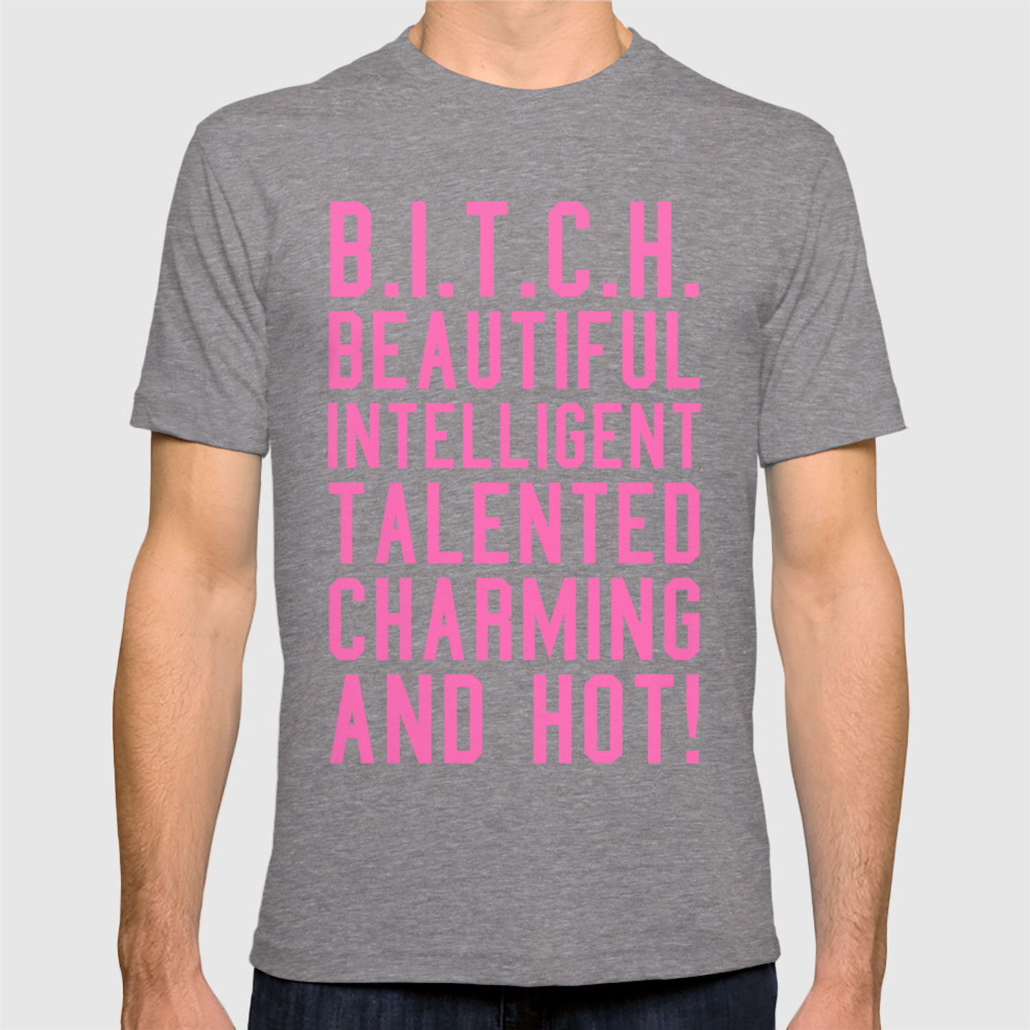 7206eea6 BITCH Acronym or Abbreviation (Hot Pink) T-shirt by creativeangel | Society6