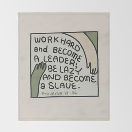 Work Hard and Become a Leader  | Bible quote | Proverbs 12:24 Throw Blanket