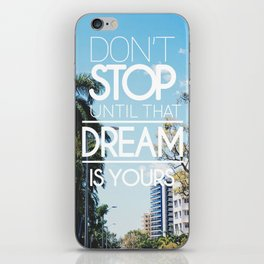 Inspirational Dreams Quote iPhone Skin