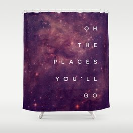 The Places You'll Go I Shower Curtain