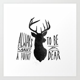 Be a Dear Art Print