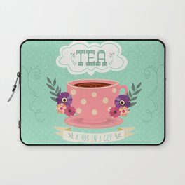 Tea Is A Hug In A Cup Laptop Sleeve