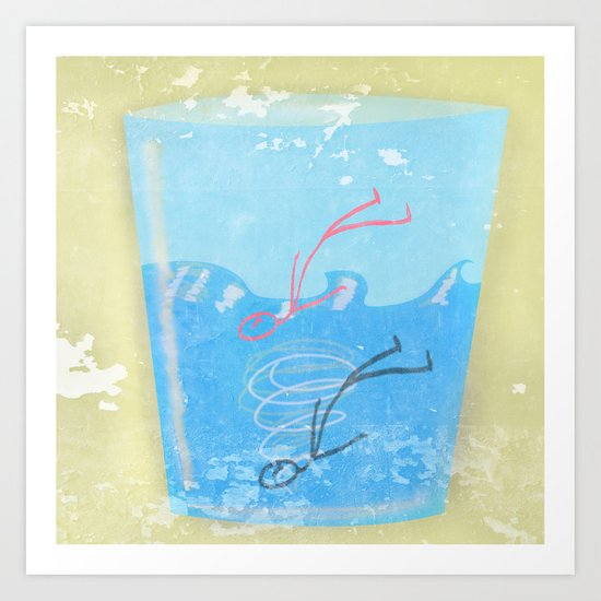 Some people can get drawn in a glass of water Art Print