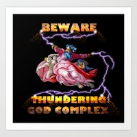 Beware Thundering God Complex Art Print