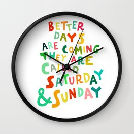 Better Days Are Coming Wall Clock