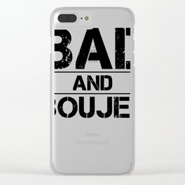 Bad And Boujee Clear iPhone Case