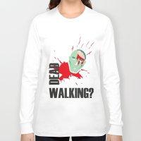 the walking dead Long Sleeve T-shirts featuring dead walking by Tudisco