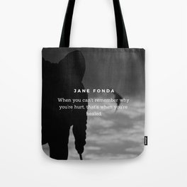 Jane Fonda Quote On Healing Tote Bag