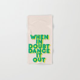 When in doubt dance it out no2 Hand & Bath Towel