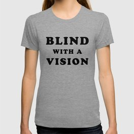 Blind With a Vision T-shirt