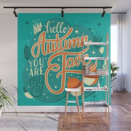 Autumn, you are my fave, 003 Wall Mural