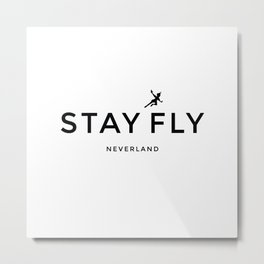 Stay Fly - Neverland Metal Print