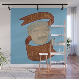 I don't shave for Sherlock Holmes Wall Mural