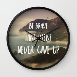 Be Brave, Never Give Up Wall Clock