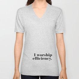 I worship efficiency. Unisex V-Neck