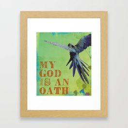 My God is An Oath Framed Art Print