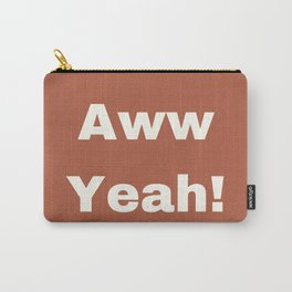 Aww Yeah Carry-All Pouch
