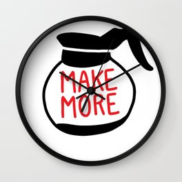 Make More Coffee Wall Clock