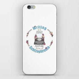 Writing Is A Socially Acceptable Form Of Schizophrenia iPhone Skin