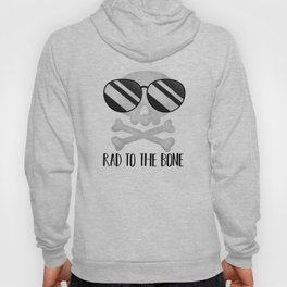 Rad To The Bone Hoody