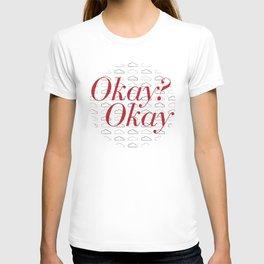 Okay? Okay. II T-shirt