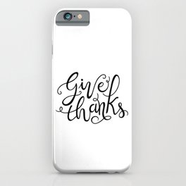Give thanks black delicate and festive hand lettering  iPhone Case