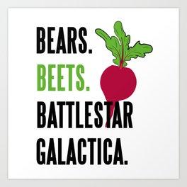 BEARS, BEETS, BATTLESTAR, GALACTICA Art Print