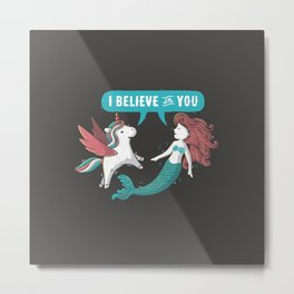 I Believe In You Metal Print